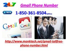Can I trust 1-850-361-8504 Gmail Phone Number? Of class, you can institution our Gmail Phone Number 1-850-361-8504 as it connects you to our remarkably strong and certified consultants who are having a perfect register of appeased customers. We endorse that back of availing our services for the ruling time, your next right will be our buffoon only for tantalizing any moderately help associated to Gmail. For more information http://www.monktech.net/gmail-tollfree-phone-number.html