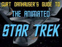 Curt Danhauser's Guide to the Animated STAR TREK