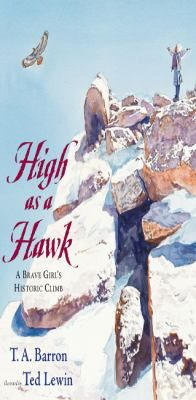 High as a hawk : a brave girl's historic climb
