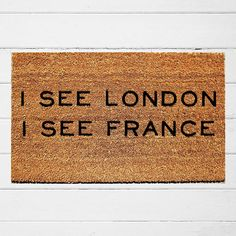 I See London I See France Doormat Welcome Doormat Funny