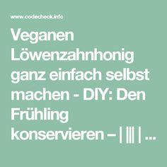 Veganen Löwenzahnhonig ganz einfach selbst machen - DIY: Den Frühling konservieren –            CODECHECK.INFO