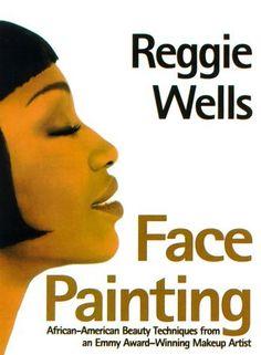 Face Painting: African American Beauty Techniques from an Emmy Award-Winning Makeup Artist by Reggie Wells, http://www.amazon.com/dp/080505216X/ref=cm_sw_r_pi_dp_ad4lqb0BGCKAR