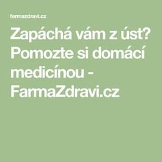 Zapáchá vám z úst? Pomozte si domácí medicínou - FarmaZdravi.cz Weight Loss Tips, Health Fitness, Math Equations, Losing Weight Tips, Fitness, Health And Fitness, Skin Tips