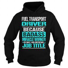 Cool  Fuel Transport Driver T shirts #tee #tshirt #named tshirt #hobbie tshirts # Transport