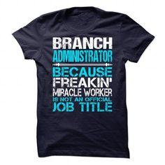 Awesome Tee For Branch Administrator T Shirts, Hoodies. Get it now ==► https://www.sunfrog.com/No-Category/Awesome-Tee-For-Branch-Administrator-90100356-Guys.html?41382