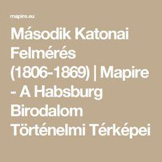 Második Katonai Felmérés (1806-1869)  | Mapire - A Habsburg Birodalom Történelmi Térképei