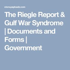 The Riegle Report & Gulf War Syndrome | Documents and Forms | Government
