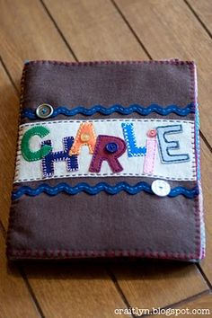 Craitlyn: Charlie's Felt Name Book I love the dedicaton page and the C page