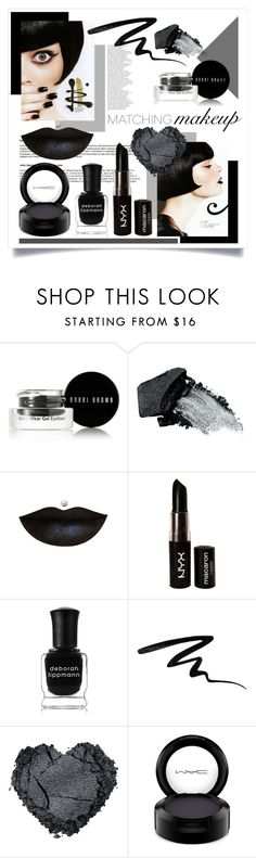 """Charcoal"" by indigo-summer ❤ liked on Polyvore featuring beauty, Bobbi Brown Cosmetics, Gorgeous Cosmetics, NYX, Deborah Lippmann, Eyeko, MAC Cosmetics and matchingmakeup"