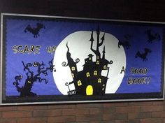 """This would be a great Halloween bulletin board! """"Don't be scared of a good book!"""""""