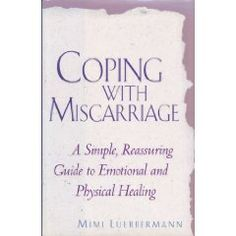 Coping With Miscarriage by Mimi Luebbermann