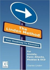 The Linden Method: The Anxiety Disorder, Panic Attacks, OCD Agoraphobia Elimination Solution; Dealing With Panic Attacks, Causes Of Panic Attacks, Anxiety Panic Attacks, Anxiety Disorder Symptoms, Types Of Anxiety Disorders, Generalized Anxiety Disorder, Panic Attack Cure, Linden Method