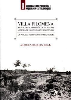 Villa Filomena, Vila-real, (Castellón de la Plana) : memoria de una excavación nonagenaria, un poblado de hoyos con campaniforme , 2013  http://absysnet.bbtk.ull.es/cgi-bin/abnetopac?TITN=509814