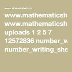 dc6f5bef9d www.mathematicshed.com uploads 1 2 5 7 12572836 number writing sheets.pdf