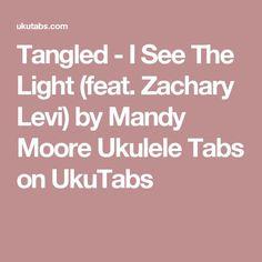 Tangled - I See The Light (feat. Zachary Levi) by Mandy Moore Ukulele Tabs on UkuTabs