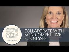 Collaborate with Non-Competitive Businesses | Susan Solovic | Constant Contact