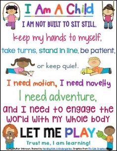 """Decor: I Am A Child Posters FREE """"I Am A Child"""" poster - inspirational words to support play-based learning!FREE """"I Am A Child"""" poster - inspirational words to support play-based learning! Play Based Learning, Learning Through Play, Early Learning, Kids Learning, Children Learning Quotes, Learning Support, Preschool Quotes, Preschool Classroom, Preschool Activities"""