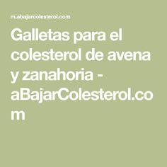 Galletas para el colesterol de avena y zanahoria - aBajarColesterol.com