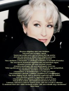 Idézetek Motivational Quotes, Inspirational Quotes, Daily Wisdom, Meryl Streep, Picture Quotes, Girl Power, Favorite Quotes, Thoughts, Humor