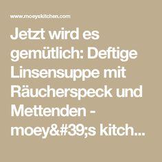 Jetzt wird es gemütlich: Deftige Linsensuppe mit Räucherspeck und Mettenden - moey's kitchen foodblog