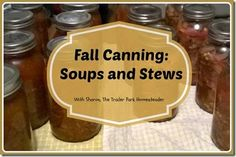 Fall Canning: Soups and Stews