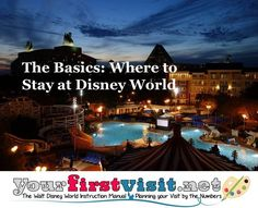 The Basics - Where to Stay at Disney World from yourfirstvisit.net | Everything you need to know to pick the right resort for you and your family! #DisneyWorldResorts #DisneyWorldTips