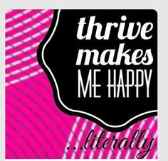 Thrive makes me happy! www.itsapatch.com