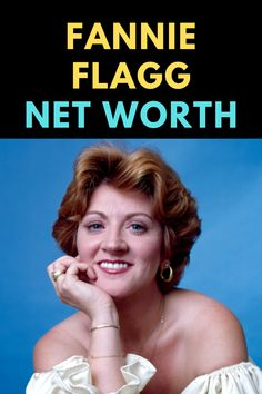 Fannie Flagg is an American actress. Find out the net worth of Fannie Flagg.