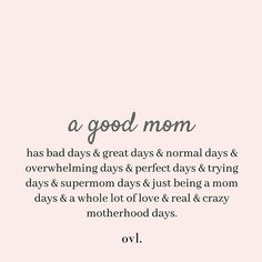 A good mom has all of these. Stop being so hard on yourself and remember that you're a good mom no matter what kind of day you're having. images A good mom has all of these. Stop being so hard on yourself and remember that you're a good mom no m Motivation Positive, Positive Quotes, Positive Images, Mantra, Best Mom Quotes, Inspirational Mom Quotes, Quotes To Live By, Mom To Be Quotes, Being A Mother Quotes