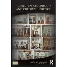 Children, Childhood and Cultural Heritage (Key Issues in Cultural Heritage) Photo Wall, Childhood, Culture, Children, Key, Amazon, Reading, Books, History