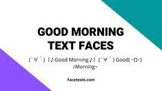 Good Morning Texts, Chart, Face, The Face, Faces, Facial