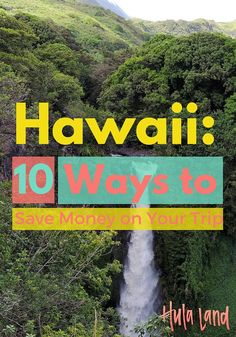 Trying to do Hawaii for cheap? Here's 10 ways you can save money.