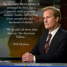 """VOTE the GOP OUT! - granted this a quote from the TV Show """"Newsroom"""" I couldn't agree more with this definition of the tea party. Oh, and I love the show """"Newsroom"""" Troll, Pro Choice, Political Views, Republican Party, Atheism, In Kindergarten, In This World, Tea Party, Things To Think About"""