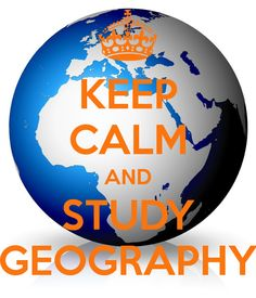 KEEP CALM AND STUDY GEOGRAPHY