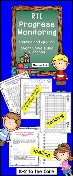Collect important data for progress monitoring, RTI and IEP meetings, and parent-teacher conferences. This is a K-2 product for assessing and progress monitoring the reading and spelling of short vowels and digraphs. Grades K-2