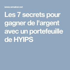 Les 7 secrets pour gagner de l'argent avec un portefeuille de HYIPS