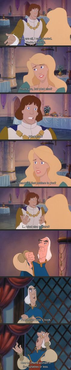 The Swan Princess, teaching little girls about how men don't think before they speak since 1994... #i dont think that swan princess is disney but i just wanted to pin this.