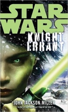 Star Wars: Knight Errant: John Jackson Miller: 9780345522641: Amazon.com: Books