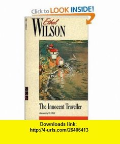 The Innocent Traveller (New Canadian Library) (9780771089558) Ethel Wilson, P.K. Page , ISBN-10: 0771089554  , ISBN-13: 978-0771089558 ,  , tutorials , pdf , ebook , torrent , downloads , rapidshare , filesonic , hotfile , megaupload , fileserve
