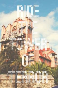 Ride the tower of terror