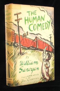 The Human Comedy, by the armenian writer William Saroyan. (August 31, 1908 – May 18, 1981). Won the Pulitzer Prize for Drama in 1940.