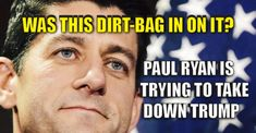 """Evidence Pointing to Globalist Paul Ryan as Part of the """"HIT JOB"""" Against Trump"""