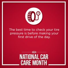 Kia Car Care Tip The Best Time To Check Your Tire Pressure Is Before Making First Drive Of Day