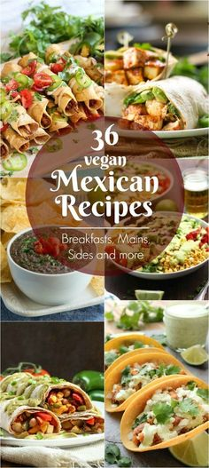 36 Vegan Mexican Recipes! Loaded breakfast tacos, Hearty mains, Spicy sides and more! Recipes include burritos, tacos, enchiladas, dips etc! Vegetarian / Meatless