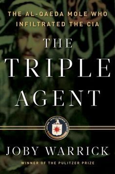 'The Triple Agent: The al-Qaeda Mole who Infiltrated the CIA' by Joby Warrick ---- A stunning narrative account of the mysterious Jordanian who penetrated both the inner circle of al-Qaeda and the highest reaches of t. Used Books, Books To Read, Buy Books, Black History Books, Al Qaeda, Ebooks Online, Free Ebooks, Summer Reading Lists, Nonfiction Books