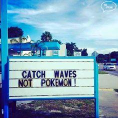 Gotta catch em all!  PS should we make some kind of Pokemon surf video?