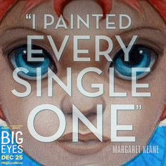 Margaret Keane painted every painting and her husband Walter Keane took credit for them