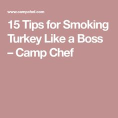 15 Tips for Smoking Turkey Like a Boss – Camp Chef