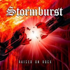 Check out some Songs and Videos here: STORMBURST – Raised On Rock - New released Album out now.