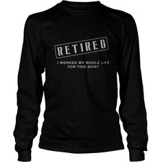 Retired Worked My Whole Life for This Shirt Retirement Gift #gift #ideas #Popular #Everything #Videos #Shop #Animals #pets #Architecture #Art #Cars #motorcycles #Celebrities #DIY #crafts #Design #Education #Entertainment #Food #drink #Gardening #Geek #Hair #beauty #Health #fitness #History #Holidays #events #Home decor #Humor #Illustrations #posters #Kids #parenting #Men #Outdoors #Photography #Products #Quotes #Science #nature #Sports #Tattoos #Technology #Travel #Weddings #Women
